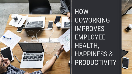 coworking improves health happiness productivity