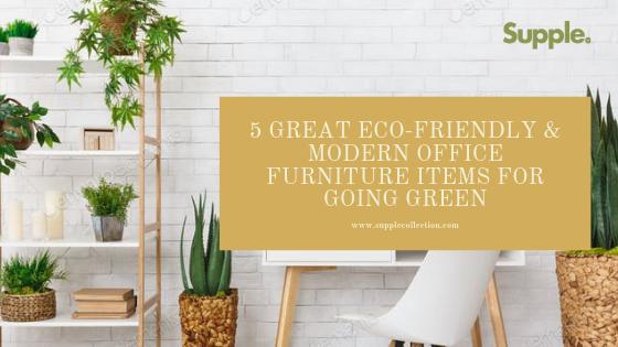 eco friendly modern office furniture supple